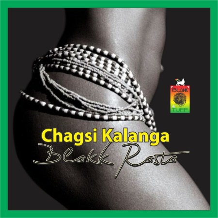Blakk Rasta — Chagsi Kalanga (Prod. by King Jay)