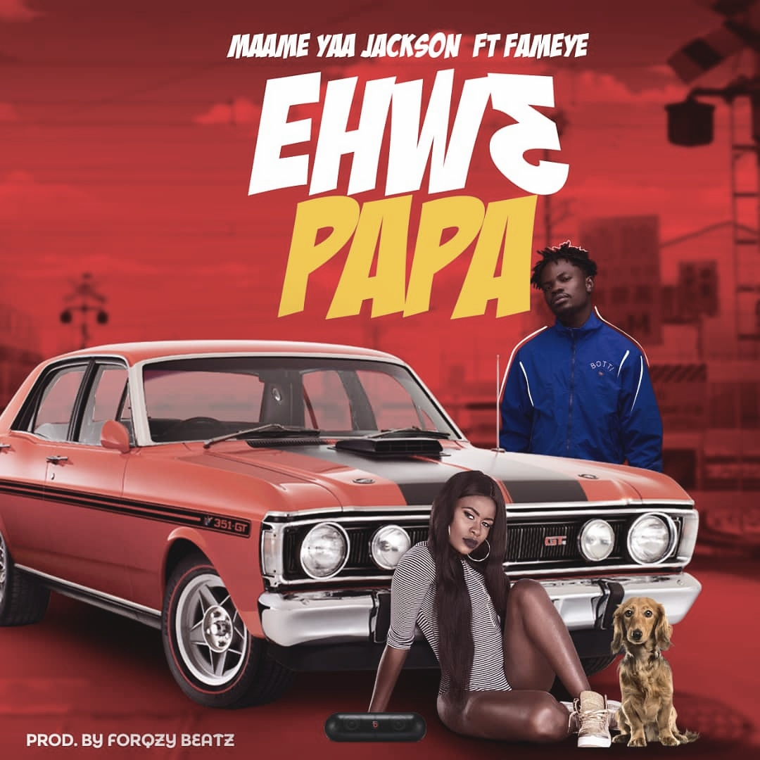 Yaa Jackson - Ehw3 Papa (feat Fameye)