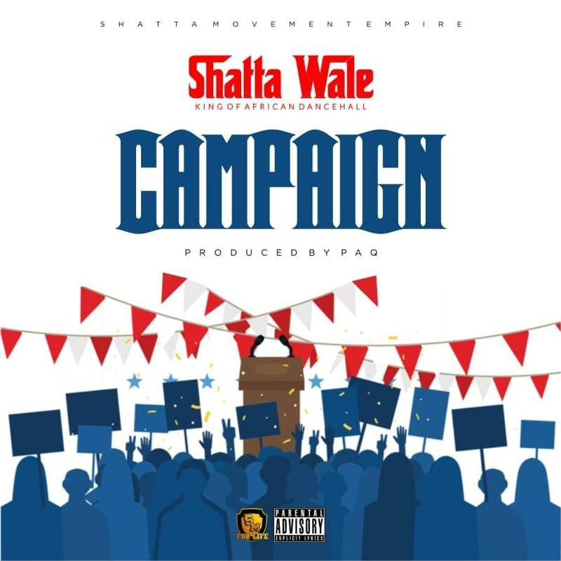 Shatta Wale - Campaign (Prod. by PAQ)