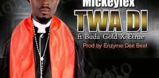 Mickeylex - Twa Di (Feat Buda x Etrue)