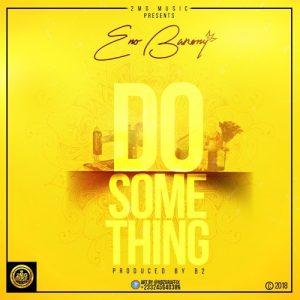 Eno Barony - Do Something (Prod by B2)