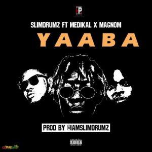 Yaaba ft Medikal and Magnom (Prod by Slim Drumz)