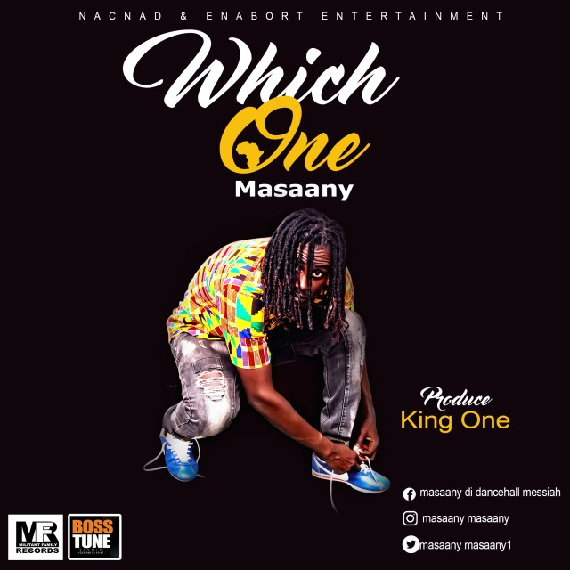 Masaany-Which-One-Prod-By-King-One-www.Ghanasongs.com_ DOWNLOAD MP3 : Masaany – Which One (Prod By King One) Lyrics