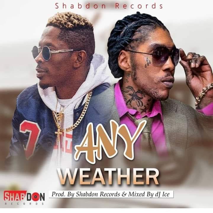 GHANA: DOWNLOAD MP3 : Shatta Wale x Vybz Kartel – Any Weather