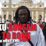 WATCH VIDEO: KWAKU BONSAM GOES TO ROME TO MEET THE POPE, RATTLE SOME ENGLISH TOO