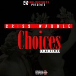 LATEST MUSIC: Criss Waddle-Choices