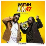 Music: Wutah Is Finally Back With AK47