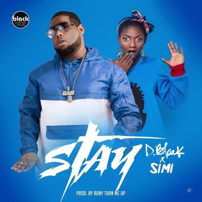 D-Black – Stay ft. Simi (Prod. by RonyTurnMeUp)
