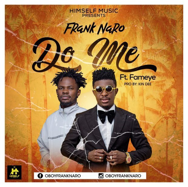 Frank Naro – Do Me ft. Fameye