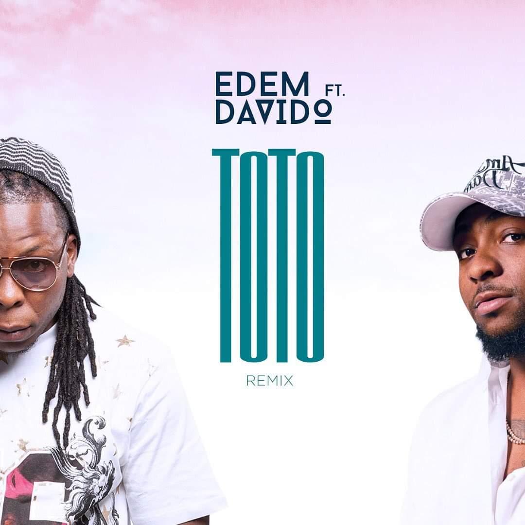 Edem Feat. Davido – Toto (Remix)