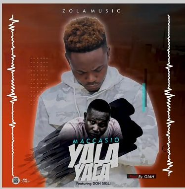 Maccasio – Yala Yala Ft. Don Sigli (Prod. By OJah)