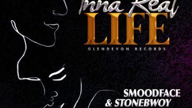 Photo of Smoodface & Stonebwoy – Inna Real Life (Prod. By Glendevon Records)