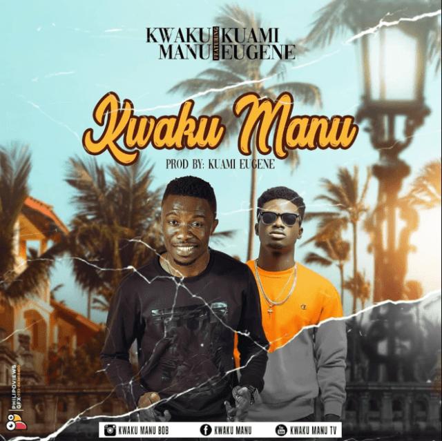 Kwaku Manu – Kwaku Manu ft. Kuami Eugene (Prod By Kuami Eugene)