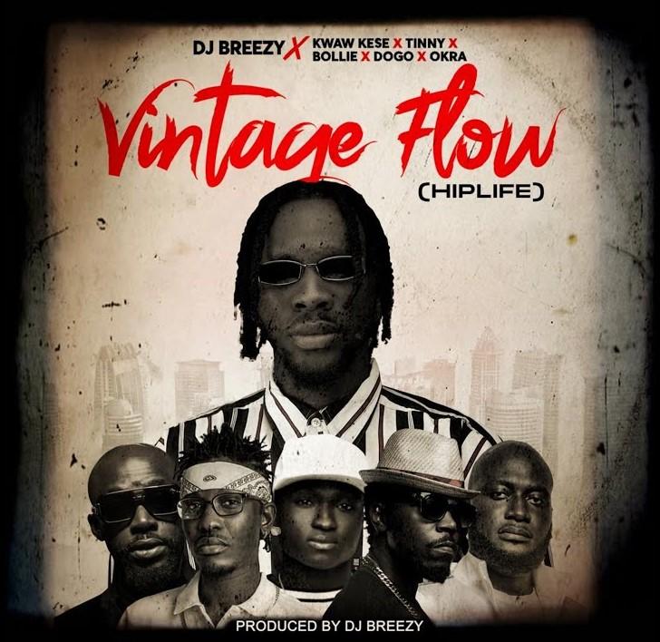 DJ Brezzy – Vintage Flow (Hiplife) ft. Tinny, Okra, Kwaw Kese, Dogo & Bollie