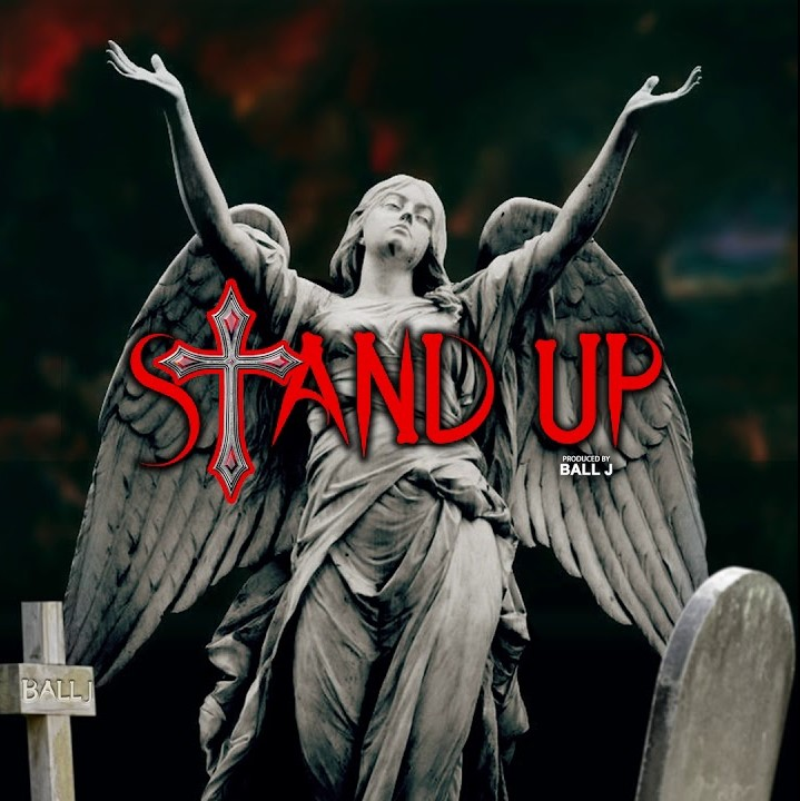 Ball J – Stand Up (Prod. by Ball J)