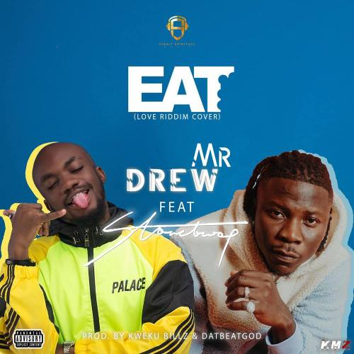 Mr Drew - Eat ft Stonebwoy