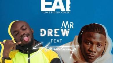 Photo of Mr Drew – Eat Ft Stonebwoy (Prod. by Kweku Billz & DatBeatGod)