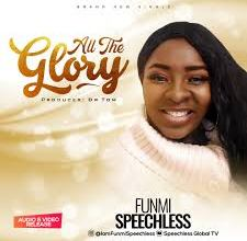 Photo of Funmi Speechless –  All The Glory