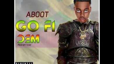 Photo of Aboot – Go Fi Dem (Prod. by Tunz)