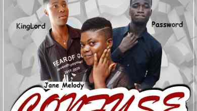 Photo of Jane Melody – Confuse Ft Password x King Lord (Prod By Pp BlaQ)