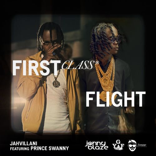 Jahvillani ft Prince Swanny – First Class Flight(Official Video)