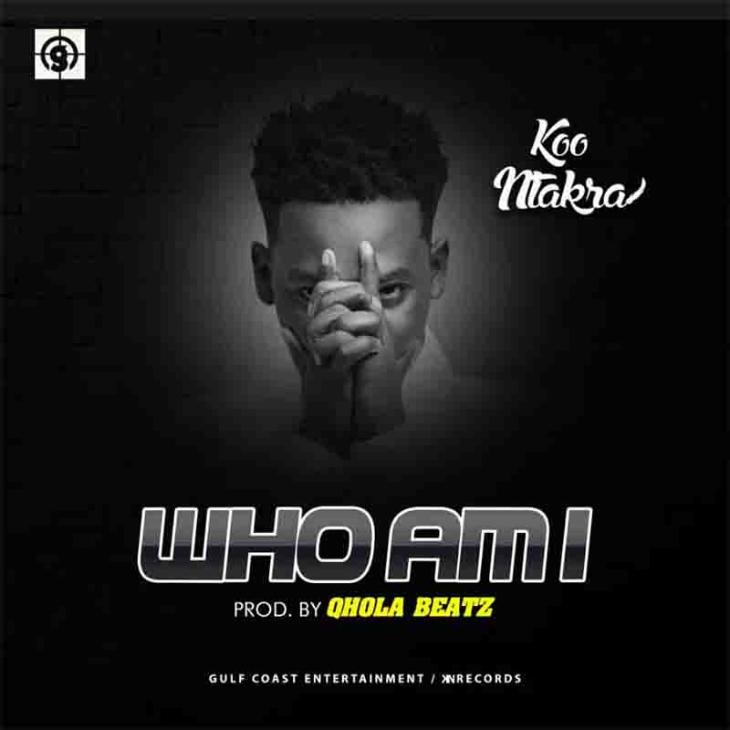 Koo Ntakra – Who Am I (Prod by Qhola Beatz)