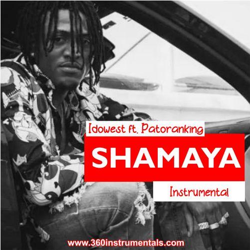 Idowest – Shamaya ft. Patoranking Instrumental Mp3 Download