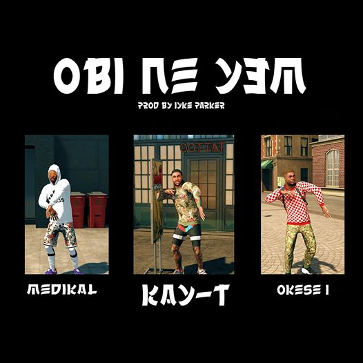 Kay-T – Obi Ne Yem ft. Medikal x Okese 1 (Official Video)