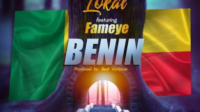 Photo of Lokal – Benin Ft Fameye