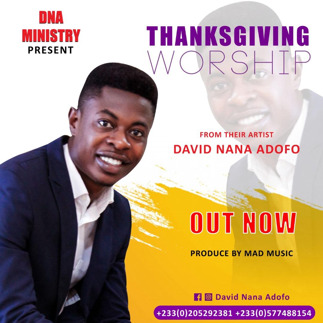 David Nana Adofo - ThanksGiving Worship