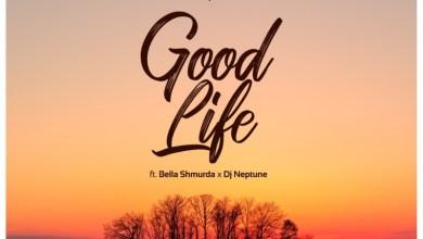 "Photo of Governor Of Africa – ""Good Life"" ft DJ Neptune, Bella Shmurda"