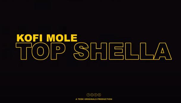 Kofi Mole - Top Shella (Oficial Video)