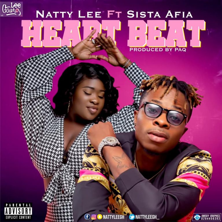 Natty Lee – Heart Beat Ft Sista Afia (Prod. by Paq)