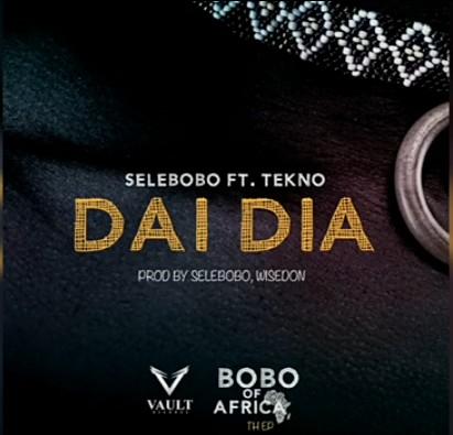 Selebobo ft Tekno – Dai Dia