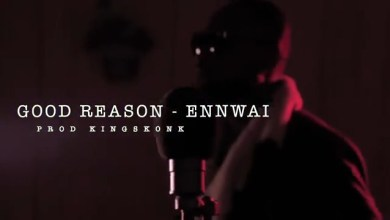 Photo of Ennwai – Good Reason (Official Video)