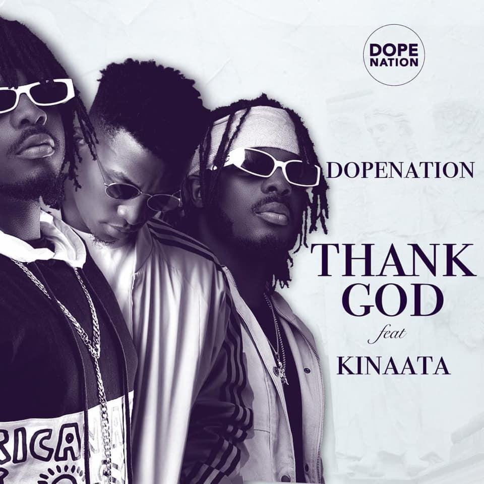 DopeNation – Thank God Ft Kofi Kinaata (Official Video)