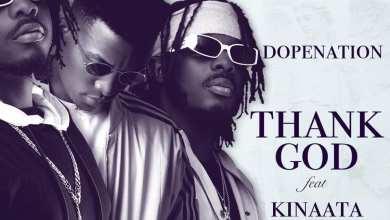 Photo of DopeNation  – Thank God Ft Kofi Kinaata (Official Video)