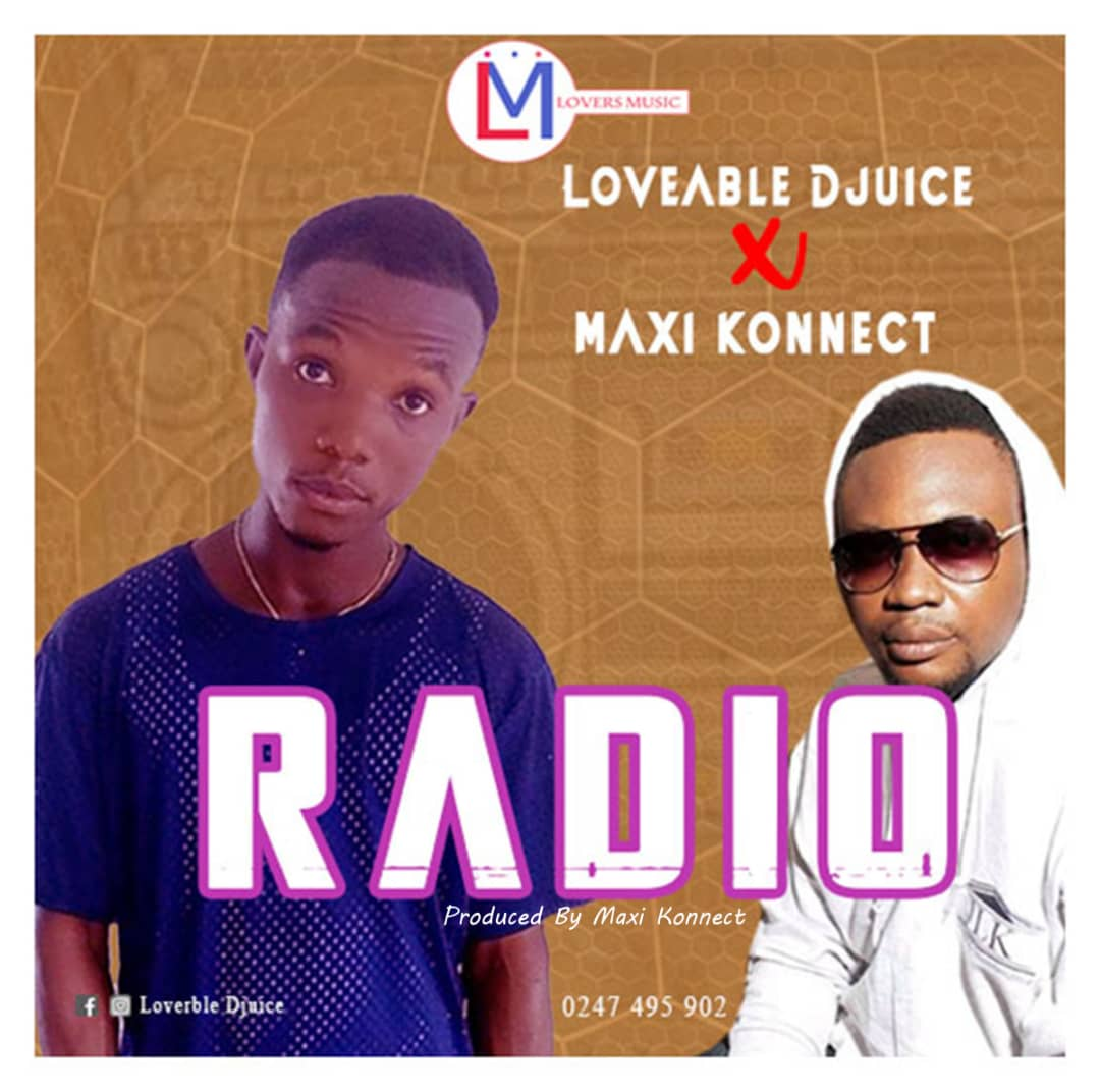 Loveable DJuice - Radio FT. Maxi Konnect (Prod by Maxi Konnect)