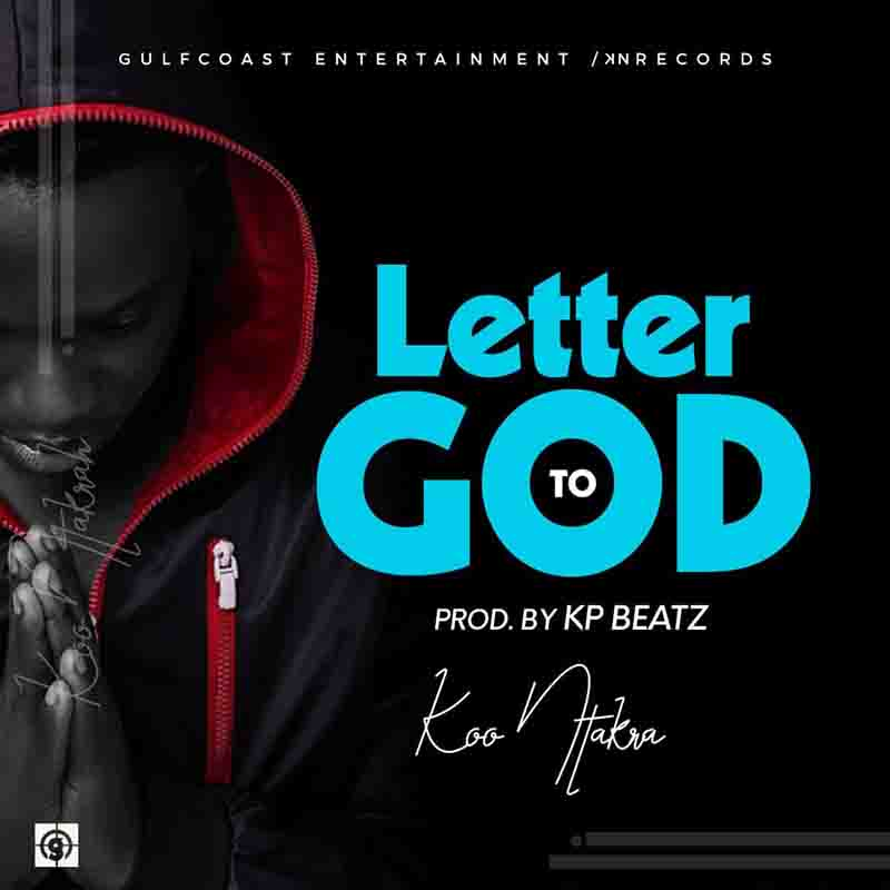 Koo Ntakra - Letter To God (Prod. by KP Beatz)