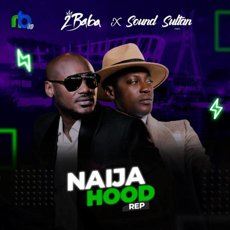 "2Baba x Sound Sultan – ""Naija Hood Rep"""