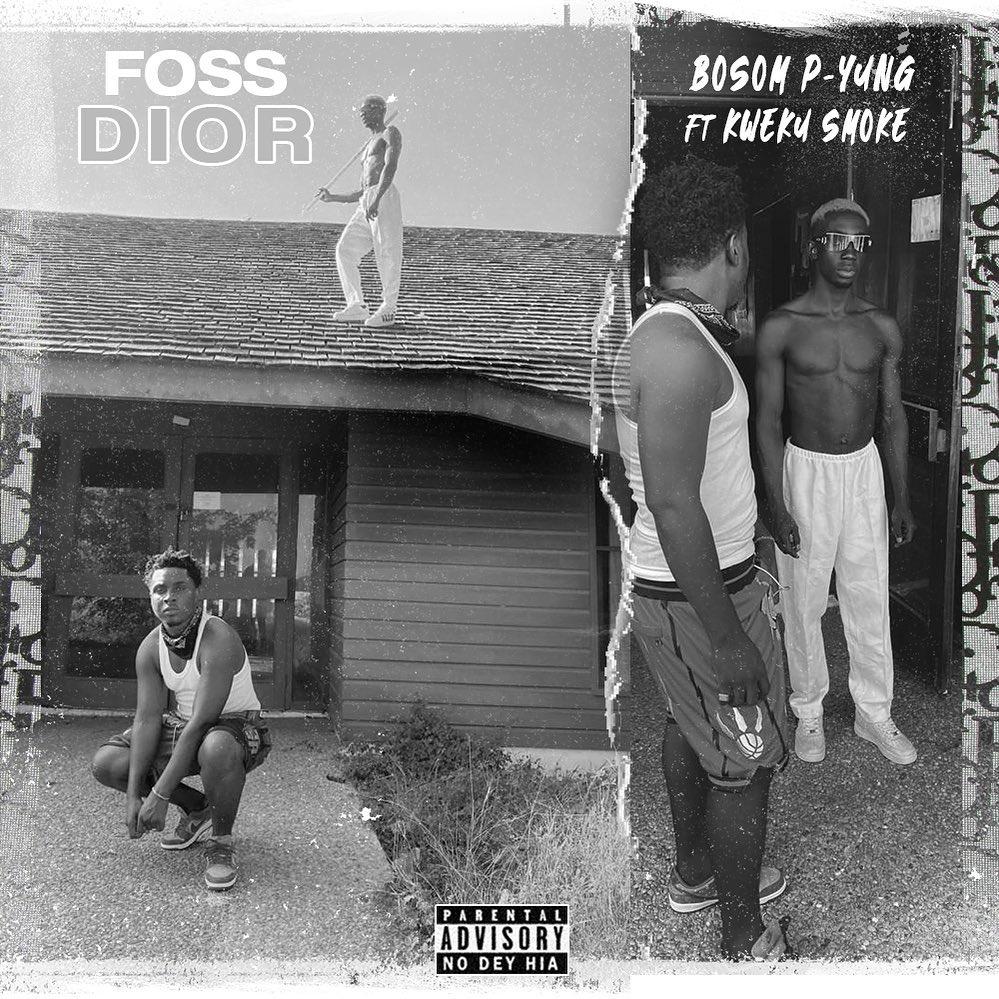 Bosom Pyung - Foss Dior Ft Kweku Smoke (Prod. by Atown TSB)