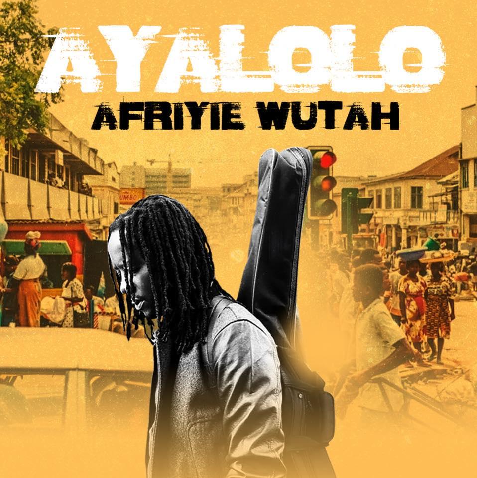 Afriyie Wutah - Ayalolo (Full EP)
