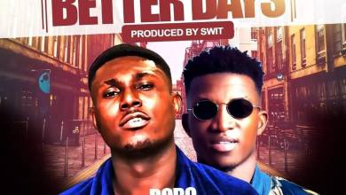 Photo of Bobo Dada Bee – Better Days Ft. Kofi Kinaata (Prod by Swit)