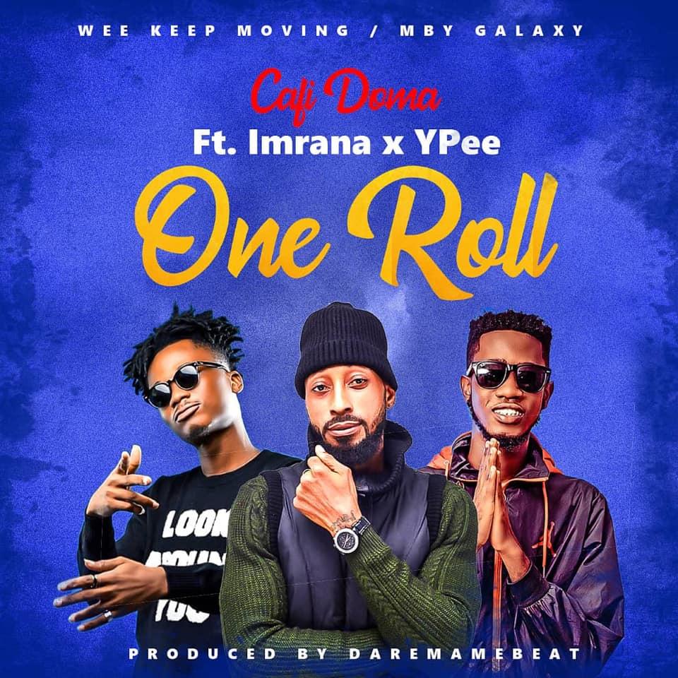 Cafi Doma - One Roll Ft. Imrana x Ypee