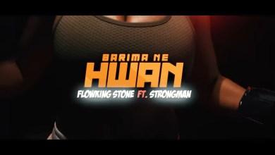 Photo of Flowking Stone – Barima Ne Hwan ft Strongman (Official Video)
