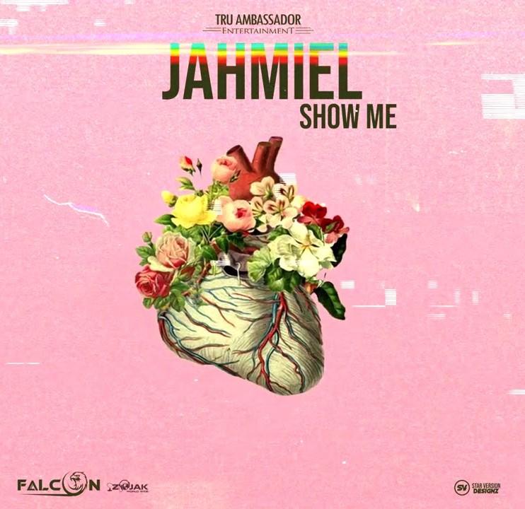 Jahmiel - Show Me (Prod. by Tru Ambassador Ent)