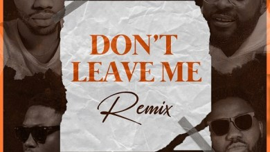Photo of Josh2funny – Don't Leave Me (Remix) Ft Falz, Vector & Magnito