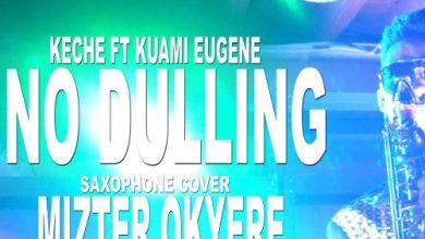 Photo of Keche – No Dulling Ft Kuami Eugene (Sax Version)