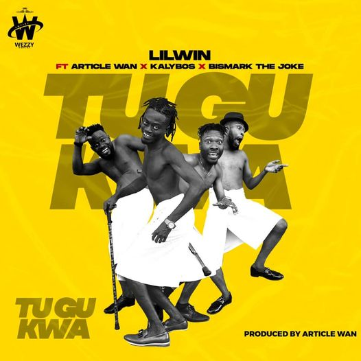 Lil Win - Tu Gu Kwa Ft. Artikle Wan x Kalybos x Bismark The Joke (Prod by Article Wan)