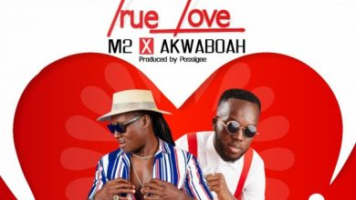 Photo of M2 – True Love Ft.  Akwaboah (Prod By Possigee)